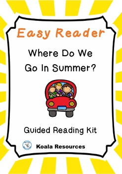 Where Do We Go In Summer Easy Reader - Summer Vacation Emergent Reader