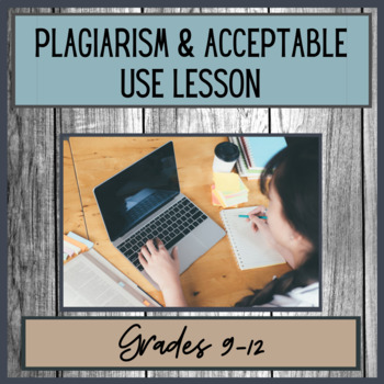 Plagiarism & Acceptable Use Lesson - Sr. High