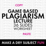 Plagiarism Lecture, Game-Based Approach to Review Plagiarism Basics & Citations