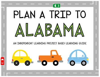 Plan A Trip to Alabama - Project Based Learning Activity