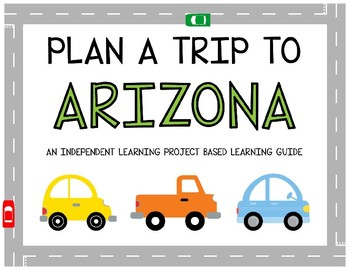 Plan A Trip to Arizona - Project Based Learning Activity