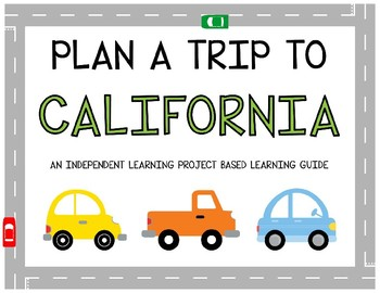 Plan A Trip to California - Project Based Learning Activity