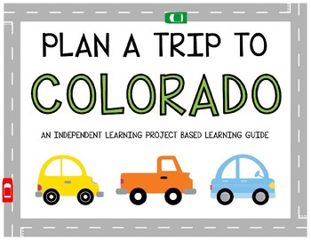 Plan A Trip to Colorado - Project Based Learning Activity