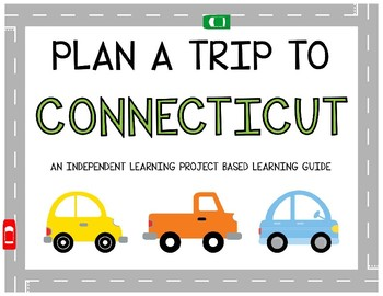 Plan A Trip to Connecticut - Project Based Learning Activity