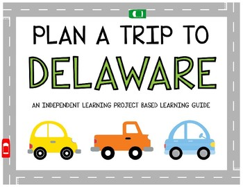 Plan A Trip to Delaware - Project Based Learning Activity