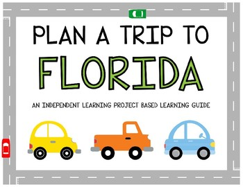 Plan A Trip to Florida - Project Based Learning Activity
