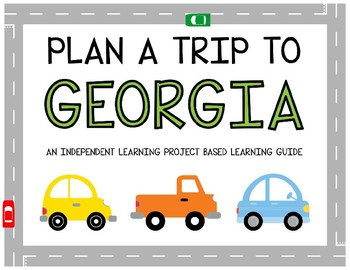 Plan A Trip to Georgia - Project Based Learning Activity