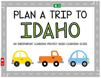 Plan A Trip to Idaho - Project Based Learning Activity