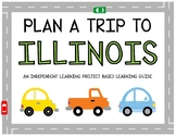 Plan A Trip to Illinois - Project Based Learning Activity
