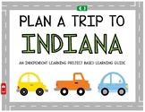 Plan A Trip to Indiana - Project Based Learning Activity