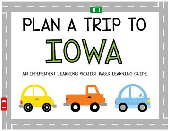 Plan A Trip to Iowa - Project Based Learning Activity
