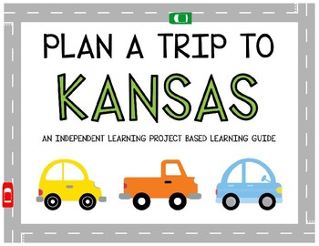 Plan A Trip to Kansas - Project Based Learning Activity