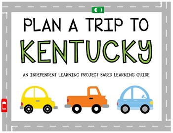 Plan A Trip to Kentucky - Project Based Learning Activity