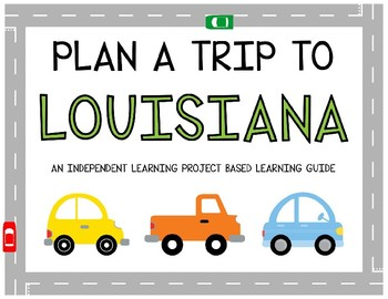 Plan A Trip to Louisiana - Project Based Learning Activity