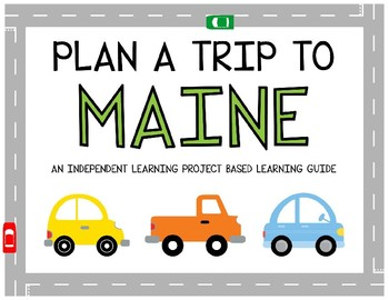 Plan A Trip to Maine - Project Based Learning Activity
