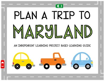 Plan A Trip to Maryland - Project Based Learning Activity