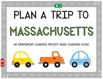 Plan A Trip to Massachusetts - Project Based Learning Activity