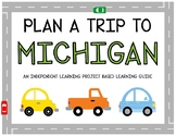 Plan A Trip to Michigan - Project Based Learning Activity