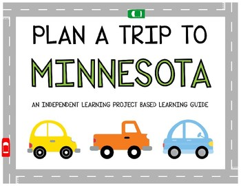 Plan A Trip to Minnesota- Project Based Learning Activity