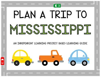 Plan A Trip to Mississippi - Project Based Learning Activity