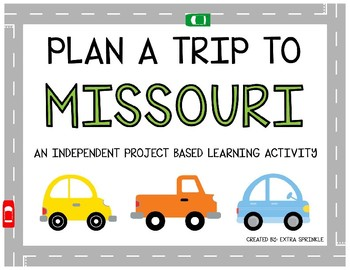 Plan A Trip to Missouri - Project Based Learning Activity
