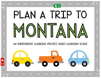 Plan A Trip to Montana - Project Based Learning Activity