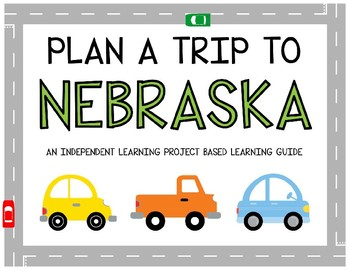 Plan A Trip to Nebraska - Project Based Learning Activity