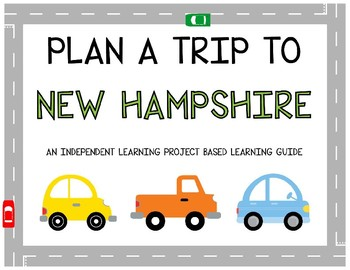 Plan A Trip to New Hampshire - Project Based Learning Activity