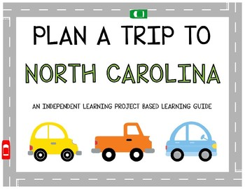 Plan A Trip to North Carolina - Project Based Learning Activity