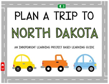 Plan A Trip to North Dakota - Project Based Learning Activity