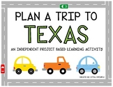 Plan A Trip to Texas - Project Based Learning Activity