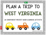 Plan A Trip to West Virginia - Project Based Learning Activity