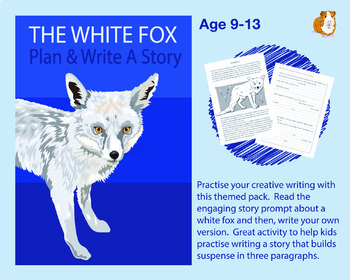 Plan And Write A Story Called 'The White Fox' (Creative St