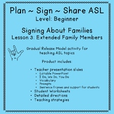 Signing About Families: Extended Family Members (Plan-Sign-Share ASL/Beginner)
