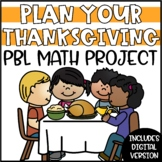 Thanksgiving PBL Math Activity - Plan Your Thanksgiving
