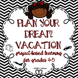 No Prep: Plan Your Dream Vacation: Project-Based Learning Grades 4 and 5
