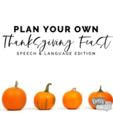 Plan Your Own Thanksgiving Feast- Speech & Language Edition