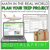 Plan Your Own Trip | Math Project | End of the Year