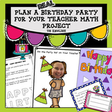 Plan a Birthday Party for Your Teacher Math Project PBL US