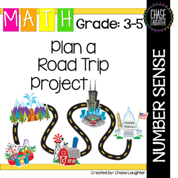 Plan a Road Trip Project Estimation Number Sense 4.MD.2 4.NBT.4 4.NBT.5 4.MD.1