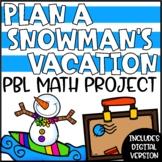Winter Math Activities - Plan a Snowman's Vacation Project