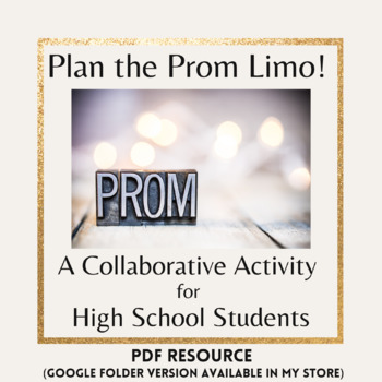 Plan the Prom Limo!  A Collaborative Group Activity for High School Students