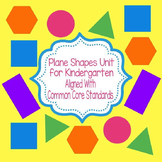 Kindergarten Plane Shapes Unit (Common Core)