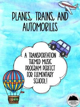 Planes, Trains, and Automobiles Music Program