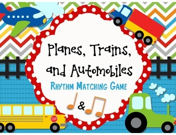 Planes, Trains, and Automobiles Rhythm Matching Game- Ta and Titi