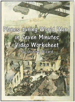 Planes during World War I in Seven Minutes Video Worksheet