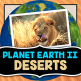 Planet Earth 2 - Deserts - Guided Video Notes Worksheet