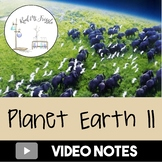 Planet Earth II: Video Notes for Middle Schoolers