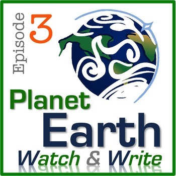 Planet Earth: Watch & Write (Episode 3: Fresh Water)