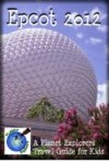 Planet Explorers Epcot: A Guide for Students